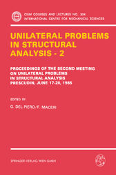 Unilateral Problems in Structural Analysis — 2 by G. Del Piero