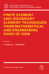 Finite Element and Boundary Element Techniques from Mathematical and Engineering Point of View by E. Stein