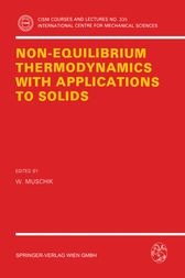 Non-Equilibrium Thermodynamics with Application to Solids by W. Muschik