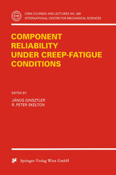 Component Reliability under Creep-Fatigue Conditions by Janos Ginsztler