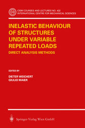 Inelastic Behaviour of Structures under Variable Repeated Loads by Dieter Weichert