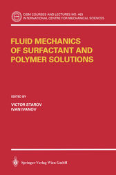 Fluid Mechanics of Surfactant and Polymer Solutions by Victor Starov
