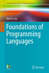 Foundations of Programming Languages by Kent D. Lee