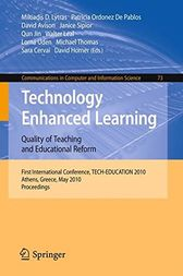 Technology Enhanced Learning: Quality of Teaching and Educational Reform by Miltiadis D. Lytras