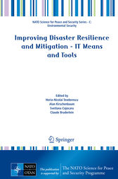 Improving Disaster Resilience and Mitigation - IT Means and Tools by Horia-Nicolai Teodorescu