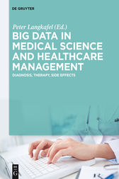 Big Data in Medical Science and Healthcare Management by Peter Langkafel