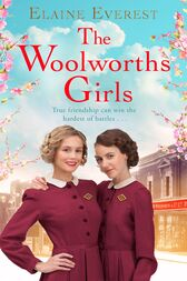 The Woolworths Girls: Book 1 by Elaine Everest