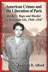 American Crimes and the Liberation of Paris by Kenneth D. Alford