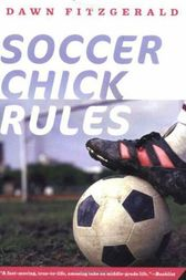 Soccer Chick Rules by Dawn FitzGerald