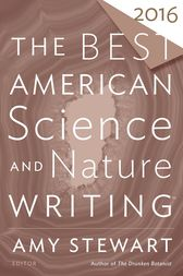 The Best American Science and Nature Writing 2016 by Amy Stewart