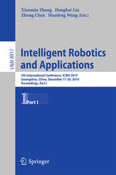 Intelligent Robotics and Applications: 7th International Conference, ICIRA 2014, Guangzhou, China, December 17-20, 2014, Proceedings, Part I