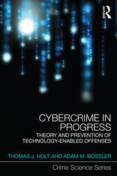 Cybercrime in Progress by Thomas J Holt