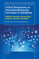 Critical Perspectives on Internationalising the Curriculum in Disciplines by Wendy Green