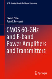 CMOS 60-GHz and E-band Power Amplifiers and Transmitters by Dixian Zhao