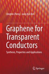 Graphene for Transparent Conductors by Qingbin Zheng