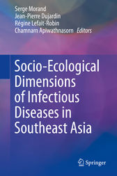 Socio-Ecological Dimensions of Infectious Diseases in Southeast Asia by Serge Morand