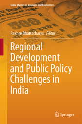 Regional Development and Public Policy Challenges in India by Rakhee Bhattacharya