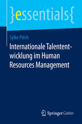 Internationale Talententwicklung im Human Resources Management by Sylke Piéch