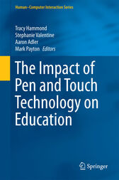 The Impact of Pen and Touch Technology on Education by Tracy Hammond