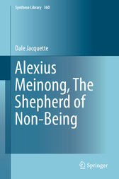 Alexius Meinong, The Shepherd of Non-Being by Dale Jacquette