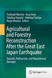 Agricultural and Forestry Reconstruction After the Great East Japan Earthquake by Toshiyuki Monma