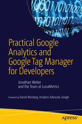 Practical Google Analytics and Google Tag Manager for Developers by Jonathan Weber