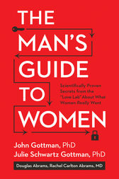 The Man's Guide to Women by John Gottman