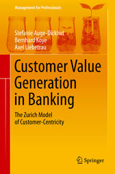 Customer Value Generation in Banking by Stefanie Auge-Dickhut