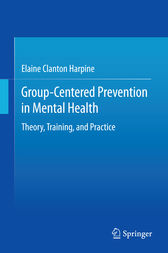 Group-Centered Prevention in Mental Health by Elaine Clanton Harpine