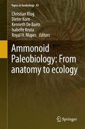 Ammonoid Paleobiology: From anatomy to ecology by Christian Klug