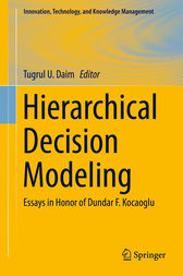 Hierarchical Decision Modeling by Tugrul U. Daim