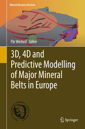3D, 4D and Predictive Modelling of Major Mineral Belts in Europe by Pär Weihed