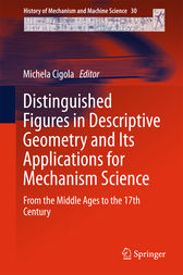 Distinguished Figures in Descriptive Geometry and Its Applications for Mechanism Science by Michela Cigola