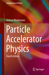 Particle Accelerator Physics by Helmut Wiedemann