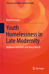 Youth Homelessness in Late Modernity by David Farrugia