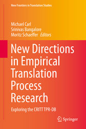 New Directions in Empirical Translation Process Research by Michael Carl