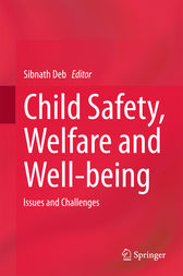 Child Safety, Welfare and Well-being by Sibnath Deb