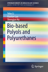 Bio-based Polyols and Polyurethanes by Yebo Li