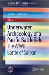 Underwater Archaeology of a Pacific Battlefield by Jennifer F. McKinnon