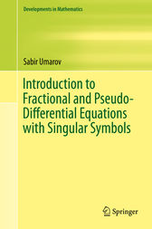 Introduction to Fractional and Pseudo-Differential Equations with Singular Symbols by Sabir Umarov