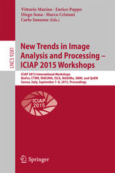 New Trends in Image Analysis and Processing -- ICIAP 2015 Workshops by Vittorio Murino