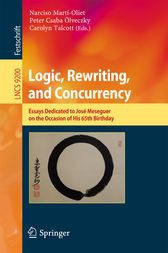 Logic, Rewriting, and Concurrency by Narciso Martí-Oliet