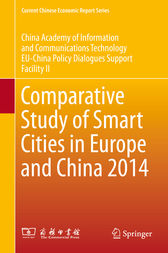 Comparative Study of Smart Cities in Europe and China 2014 by China Academy of Information and Communi; EU-China Policy Dialogues Support Facili