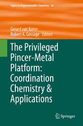 The Privileged Pincer-Metal Platform: Coordination Chemistry & Applications by Gerard van Koten