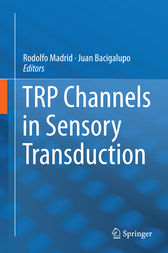 TRP Channels in Sensory Transduction by Rodolfo Madrid