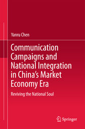 Communication Campaigns and National Integration in China's Market Economy Era by Yanru Chen