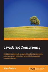 JavaScript Concurrency by Adam Boduch