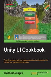 Unity UI Cookbook by Francesco Sapio