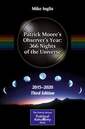 Patrick Moore's Observer's Year: 366 Nights of the Universe by Mike Inglis