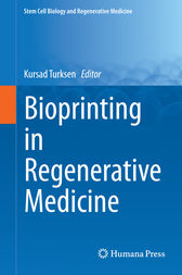 Bioprinting in Regenerative Medicine by Kursad Turksen